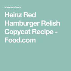 Heinz Red Hamburger Relish Copycat Recipe - Food.com