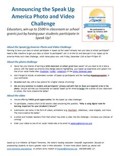 Educators, win a $500 grant for your classroom or school just by having your students participate in Speak Up!    Planning to have your class or school participate in Speak Up this week? Already had your class or school participate? Need a little incentive to get your class or school to participate? Join in on the fun and take part in our Speak Up for America Photo and Video Challenge. Learn more about the challenge at bit.ly/SUamerica2014