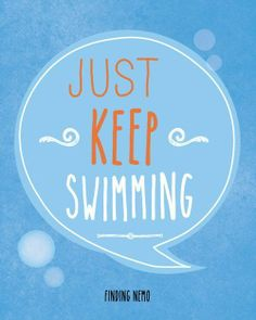 Famous Movie Quotes ... just keep swimming. FitnessPod SwimPod www.fitnesspod.im