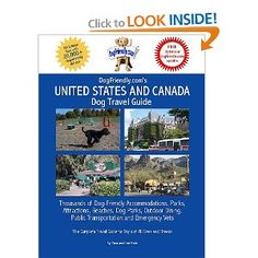 Dogfriendly.Com's United States and Canada Dog Travel Guide: Dog-Friendly Accommodations, Beaches, Public Transportation, National Parks, Attractions - http://amzn.to/HL6OsX