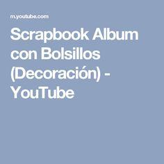 Scrapbook Album con Bolsillos  (Decoración) - YouTube