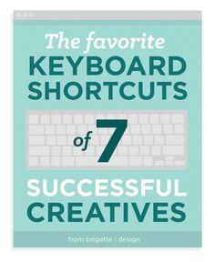 keyboard shortcuts from 7 successful creatives | graphic design resources tips tricks