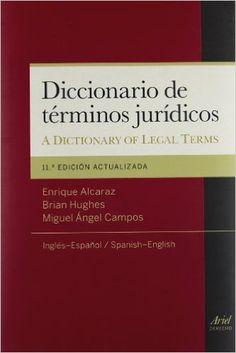 Diccionario de términos jurídicos = A dictionary of legal terms : inglés-español : spanish-english / Alcaraz Varó, Enrique. 2012