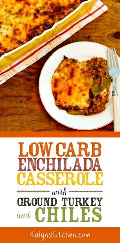 Low-Carb Enchilada Casserole with Ground Turkey and Chiles – Kalyn's Kitchen Low Carb dinner – Dinner Recipes Turkey Enchilada Casserole, Enchilada Sauce, Ground Turkey Casserole, Ground Turkey Enchiladas, Turkey Tacos, Low Carb Enchiladas, Dinner Casserole Recipes, Recipes Dinner, Casserole Dishes