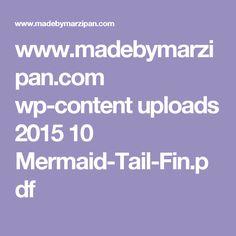 www.madebymarzipan.com wp-content uploads 2015 10 Mermaid-Tail-Fin.pdf