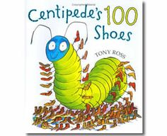 Buy Centipede's 100 Shoes by Tony Ross at Mighty Ape NZ. A counting story from the effervescent Tony Ross, now available in paperback. When a centipede trips over, and hurts his foot, the only thing for him . Math Literature, Math Books, Kid Books, Preschool Books, Preschool Ideas, Library Books, Tony Ross, 100s Day, 100 Day Celebration