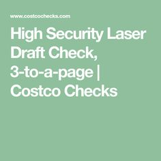 High Security Laser Draft Check, 3-to-a-page | Costco Checks Testosterone Injections, Payroll Checks, Business Checks, Online Checks, Costco, Business Planning, How To Plan, Cheque, Check Printing