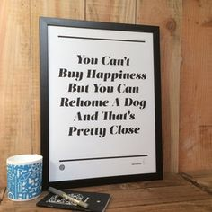 'You Can't Buy Happiness' Rehoming Print - shop by price