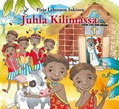 Juhla Kilimassa / Pirjo Lehtonen-Inkinen