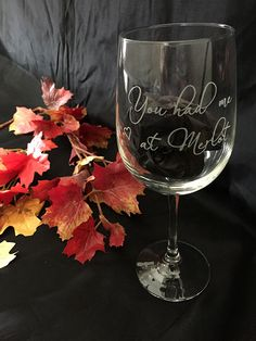 Wine Lover - You Have Me At Merlot - Wine Glass.  Glasses can be fully customized with your own sayings