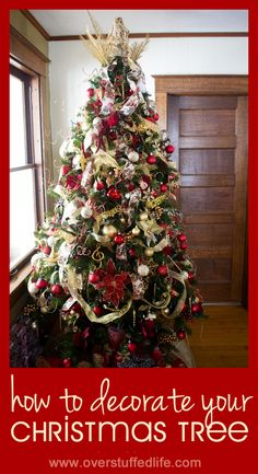 How to decorate your Christmas tree. A five-part series to help you have the most beautiful Christmas Tree ever!