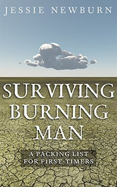 "Are you headed to Burning Man for the first time? If so, then this book, ""Surviving Burning Man: A Packing List for First-Tiimers"" is a must read!"