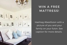 SEE RULES TO WIN A FREE MATTRESS IN THE DESCRIPTION OF THIS BOARD!! HAVE FUN POSTING PICS. THE FUTON SHOP CAN'T WAIT TO SEE YOUR HOME STYLE!