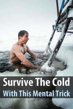 Survive The Cold With This Mental Trick. There is a method you can use to make the cold more bearable. And if you're able to endure the cold for longer periods of time, you'll have a much better chance of surviving if you ever get stranded somewhere in the middle of winter without heat.