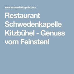 Restaurant Schwedenkapelle Kitzbühel - Genuss vom Feinsten!
