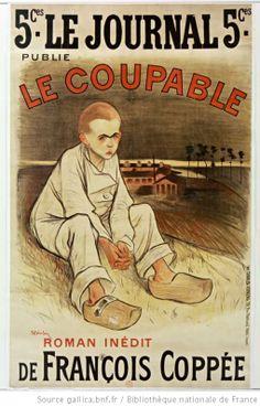 Le Journal publie le Coupable, roman inédit de François Coppée. Affiche de Steinlen