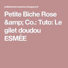Petite Biche Rose & Co.: Tuto: Le gilet doudou ESMÉE