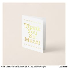 """Shop Plain Gold Foil """"Thank You So Much!"""" Card created by AponxDesigns. Paper Envelopes, White Envelopes, Thank You Greeting Cards, Colored Paper, Thank You So Much, Gold Foil, Sparkle, Place Card Holders, Elegant"""