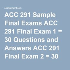 accounting 291 week 4 answers Accounting final exam correct answers  acc 291 chapter 9 financial reporting problem solution  nr 507 week 4 midterm exam practice questions and answers .