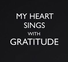 Sing a song of gratitude today.