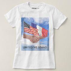 #United We Stand #USA & #France #Womens  #TShirt