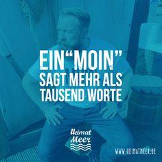 Ein Moin sagt mehr als tausend Worte. #Heimatmeer