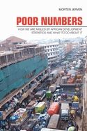 Poor numbers : how we are misled by African development statistics and what to do about it / Morten Jerven. -- Ithaca ;  London :  Cornell University Press,  2013.