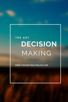 The Art Of Decision Making. Great Life, Self Improvement Tips, Create Space, Positive Mindset, Decision Making, Patience, Need To Know, Life Lessons, Clarity