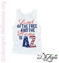 Only at DZ DeZigns!! Land of the Free and the Home of DZ unisex white tank top!! Get one today!! Delta Zeta!