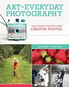 Art of Everyday Photography: Move Toward Manual and Make Creative Photos by Susan Tuttle http://www.amazon.com/dp/1440333696/ref=cm_sw_r_pi_dp_30mtwb14A0H0N