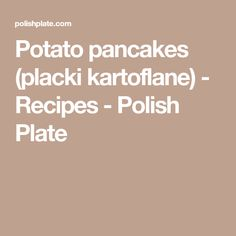 Potato pancakes (placki kartoflane) - Recipes - Polish Plate Pork Cutlets, Pork Chops, Food To Go, Food And Drink, Polish Potato Pancakes, Vegan Recipes, Cooking Recipes, Polish Recipes, Polish Food