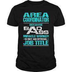 AREA COORDINATOR Because BADASS Miracle Worker Isn't An Official Job Title…