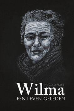 Wilma – Een leven geleden is het derde boek van Hugo Verkley. Het vertelt het leven van Wilma, die een heftig en zwaar leven heeft en toch de kracht vindt om op te krabbelen.