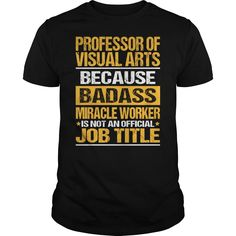 Awesome Tee For Professor Of Visual Arts, Order HERE ==> https://www.sunfrog.com/LifeStyle/Awesome-Tee-For-Professor-Of-Visual-Arts-134592595-Black-Guys.html?id=41088
