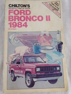 1984  FORD BRONCO II  SHOP MANUAL / CHILTON'S SERVICE BOOK REPAIR & TUNE UP