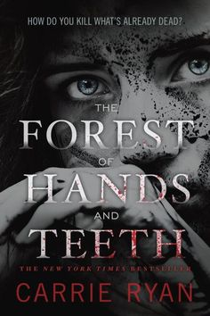 The Forest of Hands and Teeth (New Edition) – Carrie Ryan