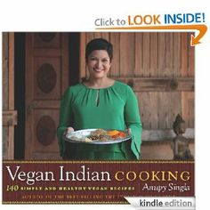 Vegan Indian Cooking: 140 Simple and Healthy Vegan Recipes eBook by Anupy Singla (non fiction--cooking).
