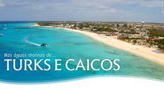 A PRÓXIMA VIAGEM :. Nas águas mornas de... Turks e Caicos!