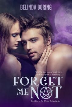 Forget Me Not (#2, The Mystic Wolves) by Belinda Boring, http://www.amazon.com/dp/B00810X57Q/ref=cm_sw_r_pi_dp_-vNfrb0XHZRG0