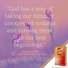 """Excerpt from """"Loving on Me! Lessons Learned on the Journey from MESS to MESSAGE. - God can use our worst endings to create our best beginnings. Don't give up! ❤️#inspiration #encouragement #motivation #hope #greatread #author #KatrinaMcGhee #LovingonMe"""