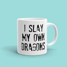 I slay my own dragons mug Feminist mug Ceramic mug with Coffee Love, Coffee Cups, Tea Cups, Coffee Corner, Funny Coffee Mugs, Funny Mugs, White Background Quotes, Dragon Quotes, Way Of Life