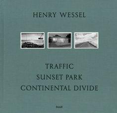 Henry Wessel – Traffic / Sunset Park / Continental Divide