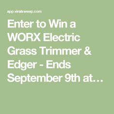 Enter to Win a WORX Electric Grass Trimmer & Edger - Ends September 9th at…