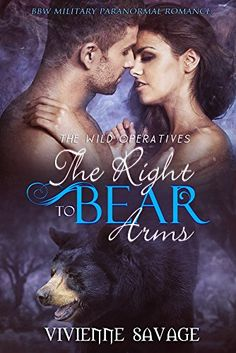 The Right to Bear Arms: BBW Military Paranormal Romance (Wild Operatives Book 1) by Vivienne Savage http://www.amazon.com/dp/B010EITU6W/ref=cm_sw_r_pi_dp_6bP8wb1ZMAD0F