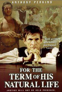 For the Term of His Natural Life - Classic Australian miniseries starring Colin Friels and based on the book by Marcus Clarke.