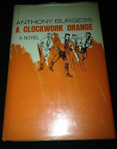 A Clockwork Orange, 1st Edition (Hardcover) by Anthony Burgess   http://www.amazon.com/gp/offer-listing/B000U2GZMU/ref=dp_olp_collectible_mbc?ie=UTF8&condition=collectible&m=A1LDGCFSQX13YL