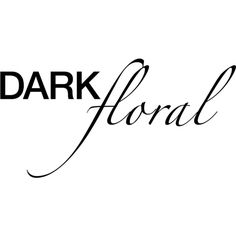Dark Floral Text ❤ liked on Polyvore featuring text, words, quotes, art, backgrounds, magazine, filler, phrase and saying