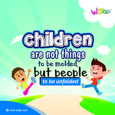 children are not things ti be molded, but people to be unfolded. ---Upload application W5GO to App Store or Google Play--- https://cstu.io/6acd20