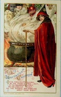 """""""The Halloween Cauldron.""""  In the firelight's gleam  by the moon's pale light,  in the cauldron's steam  on Hallowe'en night  all the ghosts and goblins  greet your sight!"""