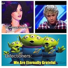 Katy: Of course you're in!  Directioners: You have saved our lives we are eternally grateful!